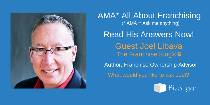 AMA ANSWERS All About Franchising with Joel Libava The Franchise King