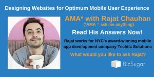Designing Websites for Optimum Mobile User Experience AMA with Rajat Chauhan