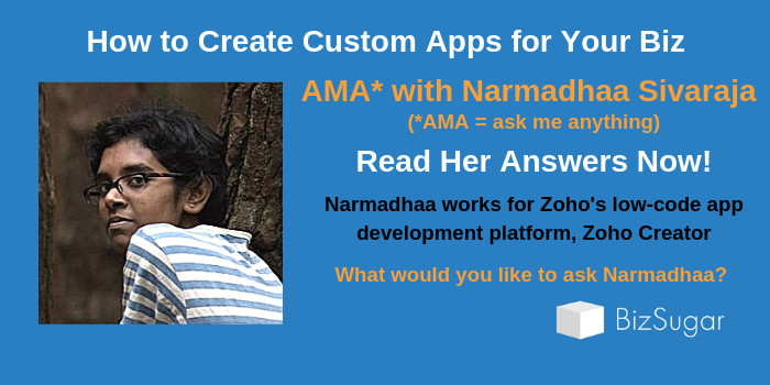 ANSWERS How to Create Custom Apps for Your Biz AMA with Narmadhaa Sivaraja Zoho Creator