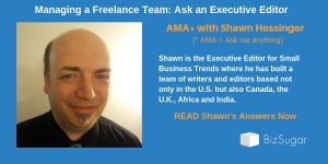 ANSWERS Managing a Freelance Team: Shawn Hessinger, Small Business Trends Senior Editor