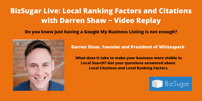 BizSugar Live REPLAY Local SEO Ranking Factors with Darren Shaw of Whitespark