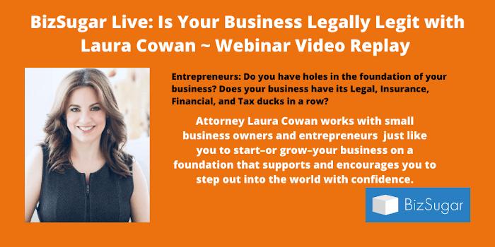 BizSugar Live: Is Your Business Legally Legit with Laura Cowan Webinar Replay