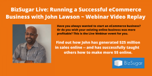 Running a Successful eCommerce Business with John Lawson Video Replay